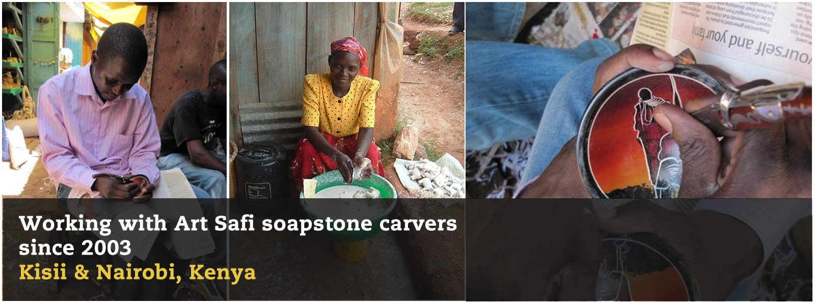 Working with Art Safi Soapstone carvers since 2003